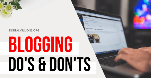 9 Blogging Do's And Don'ts You MUST Know as a Beginner.