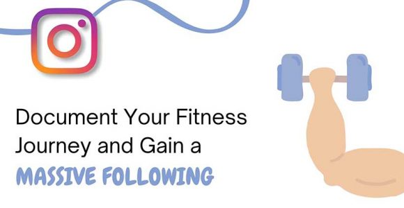 Document Your Fitness Journey and Gain Massive Following on Instagram