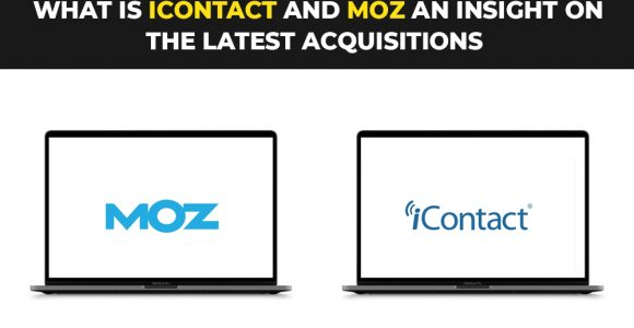 What is iContact and Moz an insight on the latest acquisitions
