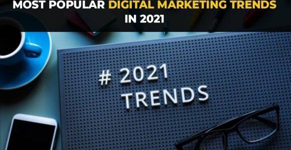 Most Popular Digital marketing trends in 2021