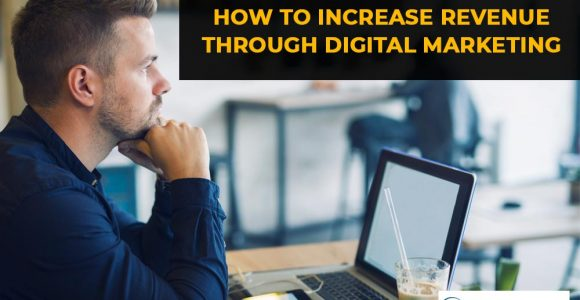 How to Increase Revenue Through Digital Marketing,