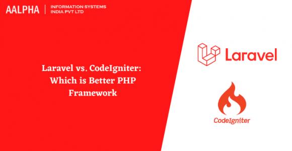Laravel vs. CodeIgniter: Which is Better PHP Framework in 2021