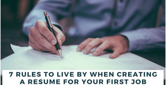 7 Rules to Follow When Writing Your First Resume