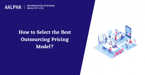 How to Select the Best Outsourcing Pricing Model?