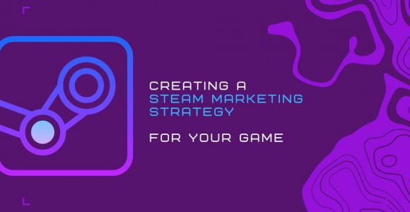 Steam Marketing Guide for Game Developers