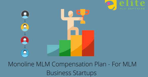 Monoline MLM Compensation Plan – For MLM Business Startups