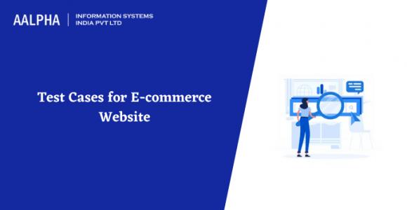 Test cases for E-commerce Website: E-Commerce Testing in 2021