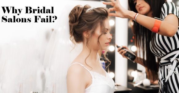 Reasons Why Bridal Salons Fail? – Salonist Salon Software Blog