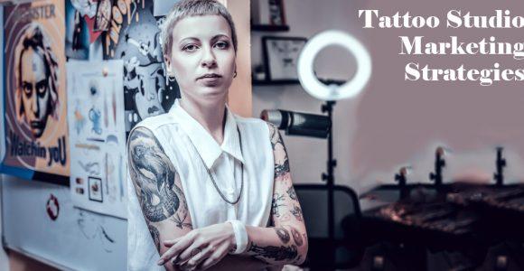 Tattoo Studio : 6 Great Marketing Strategies Needs to Try