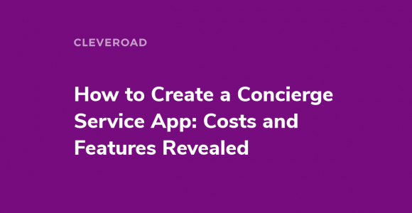 How to Develop a Concierge App: Features, Use Cases, and Profits