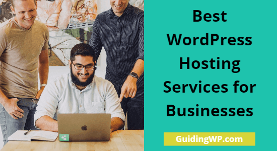 The Best WordPress Hosting Services for Businesses