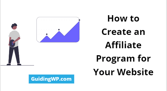 How to Create an Affiliate Program for Your Website