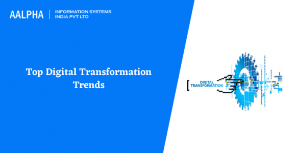 Top Digital Transformation Trends 2021 and Beyond