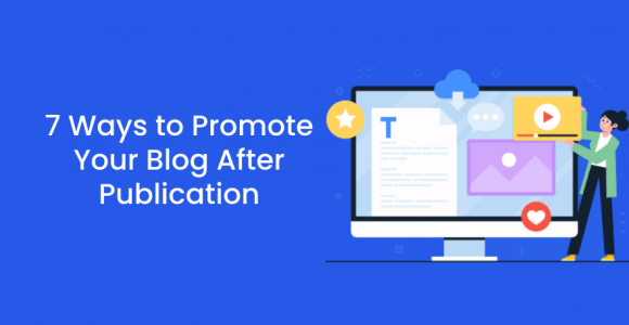 7 Ways to Promote Your Blog After Publication