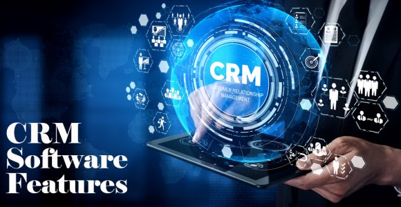 CRM Software: 6 Features That Will Make Your Life Easier