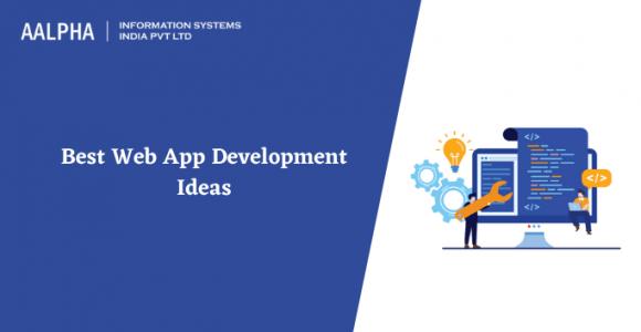 Best Web App Development Ideas in 2021