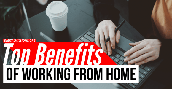 9 Great Benefits of Working from Home (Online or Offline).