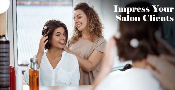 Impress Your Salon Clients: 5 Effective Ways   Salonist Blog