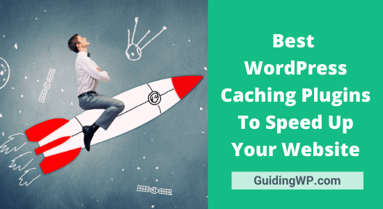 The 7 Best WordPress Caching Plugins to Speed Up Your Website