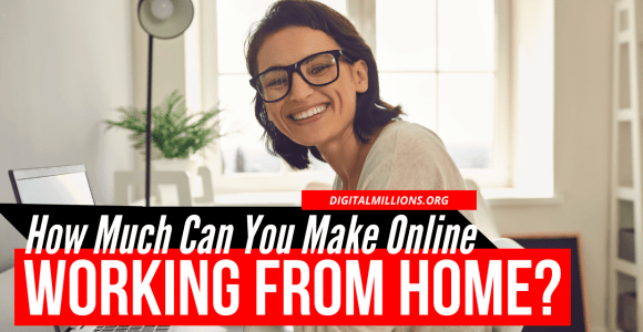 How Much Can You Make Working from Home? Like, Really?