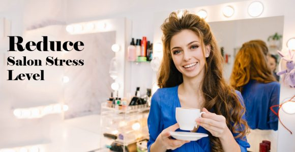 Salon Stress level: Tips & Tricks for Owners to Reduce it