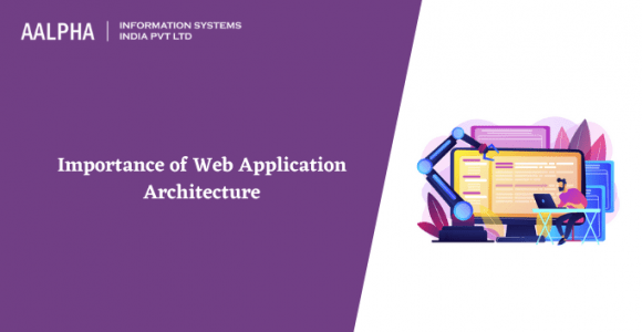 Importance of Web Application Architecture