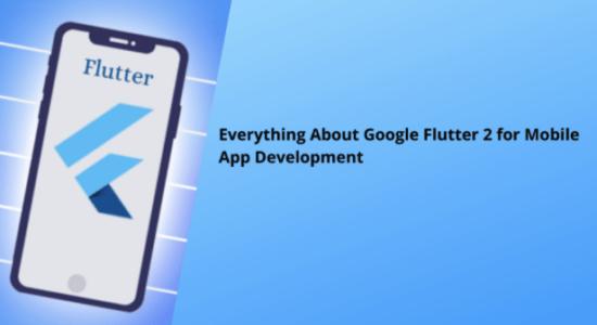 Google Flutter 2 for Mobile App Development
