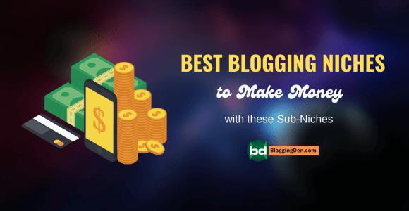 11 Best Blogging Niches to Make Money in 2021 (Updated list)