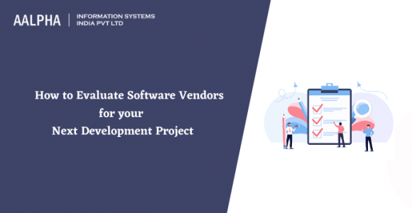 How to Evaluate Software Vendors for your Next Development Project