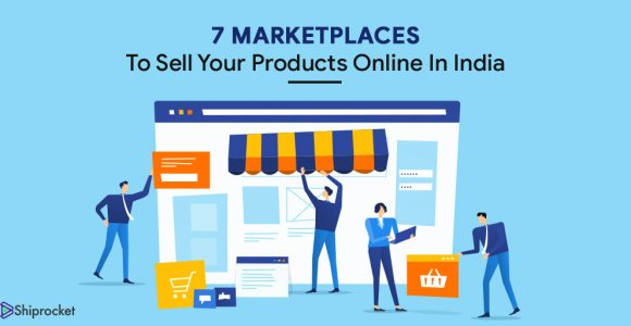 Top Marketplaces in India to Sell Your Products Online -Shiprocket