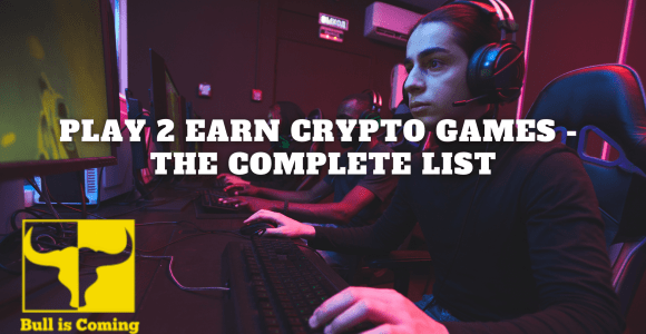 Play To Earn Crypto Games 2021 | The Complete List » Bulliscoming
