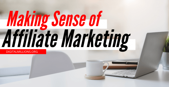 Making Sense of Affiliate Marketing Review: Should You Buy?