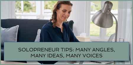 Solopreneur Tips: Many Angles, Many Ideas, Many Voices