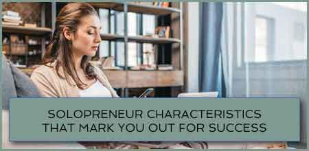 Solopreneur Characteristics That Mark You Out For Success