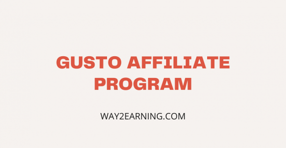 Gusto Affiliate Program (2021): Join Today And Earn Cash