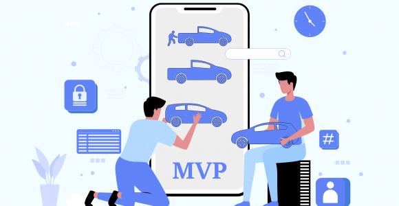 What is a MVP Development: Benefits, Dangers & Examples