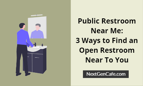 'Public Restroom Near Me'- 3 Ways to Find an Open Restroom Near to You