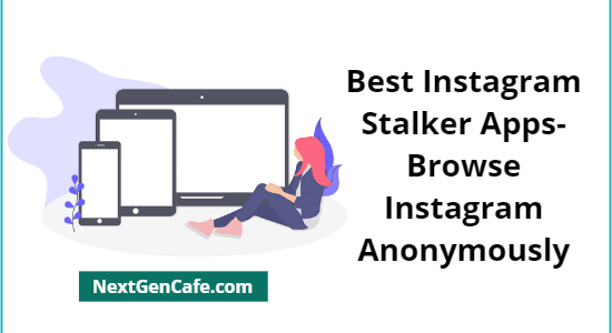 The 6 Best Instagram Stalker Apps- Browse Instagram Anonymously