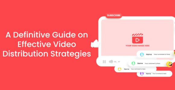 A Definitive Guide On Effective Video Distribution Strategies – Poptin blog