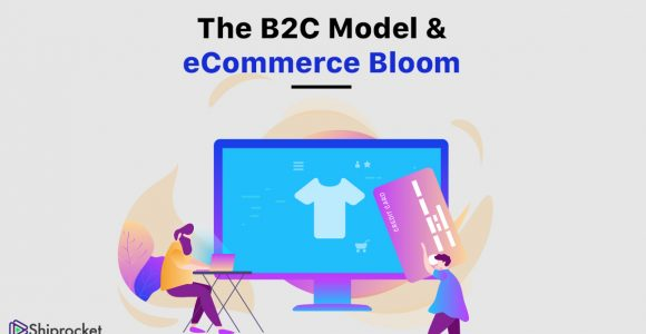 A Practical Guide to B2C eCommerce for Beginners -Shiprocket