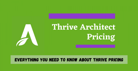 Thrive Architect Pricing Review 2021 | [Pricing Starts Just $19 Only]