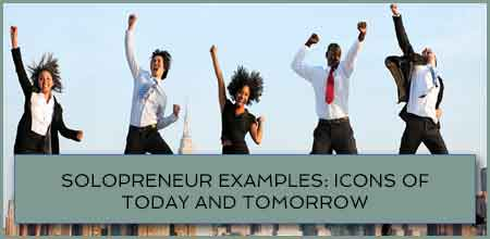 Solopreneur Examples: Icons Of Today And Tomorrow