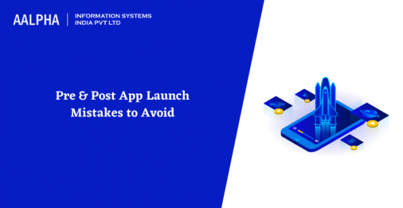 Pre & Post App Launch Mistakes to Avoid