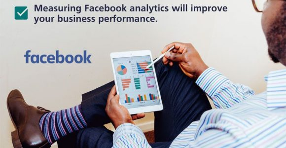 Measuring Facebook Analytics Will Improve Your Business Performance