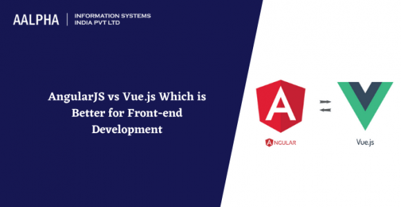 AngularJS vs Vue.js Which is Better for Front-end Development