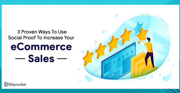 How Can You Use Social Proof to Drive eCommerce Conversions? -Shiprocket