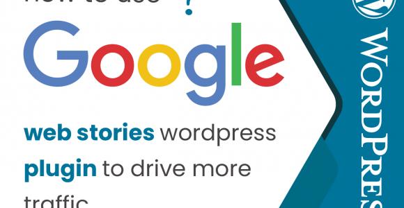 Guide on Google web stories WordPress plugin | world web technology