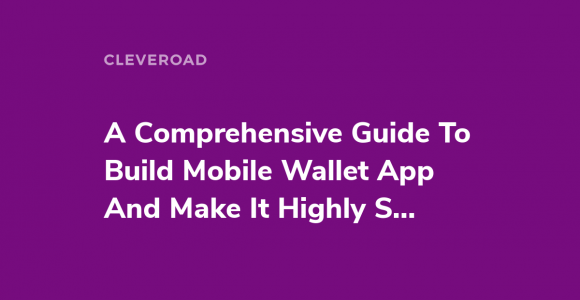 How To Make A Mobile Wallet App And Get Your Benefits