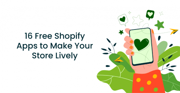 16 Free Shopify Apps to Make Your Store Lively