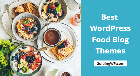 The 7 Best Food Blog Themes for WordPress